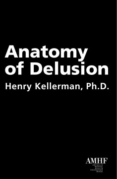 Anatomy of Delusion