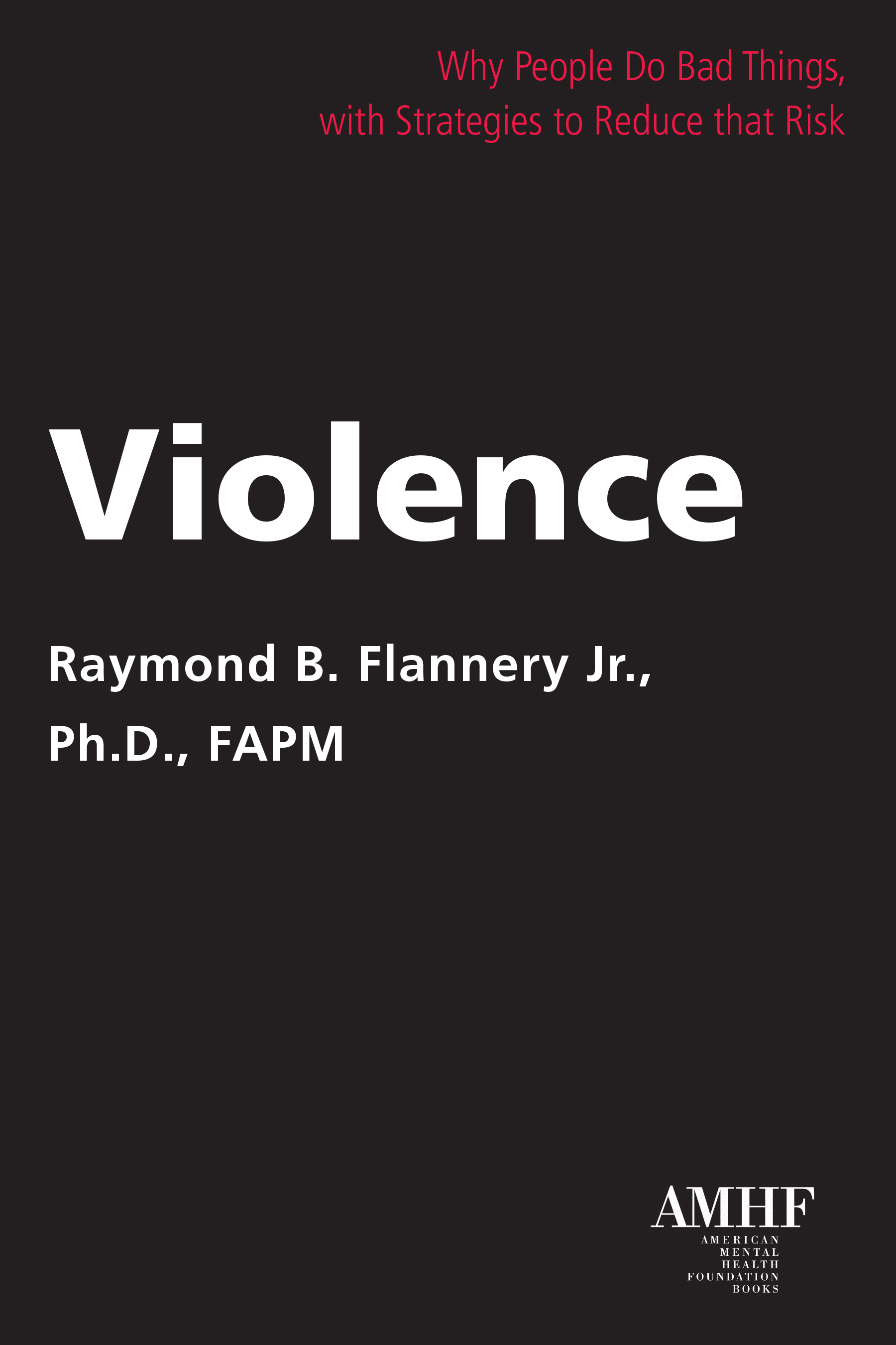 American Mental Health Foundation Violence By Raymond B Flannery