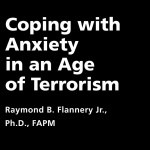 Coping with Anxiety in an Age of Terrorism - Raymond Flannery