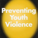 Preventing Youth Violence: A Guide for Parents, Teachers, and Counselors